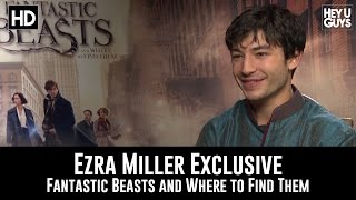Ezra Miller Fantastic Beasts and Where to Find Them Exclusive Interview