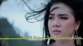 Ipank ft Kintani - Bakilah Ka Rantau #Lyric
