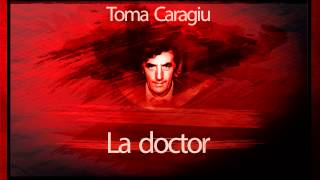 La doctor - Toma Caragiu