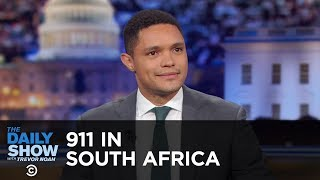 911 in South Africa - Between the Scenes | The Daily Show