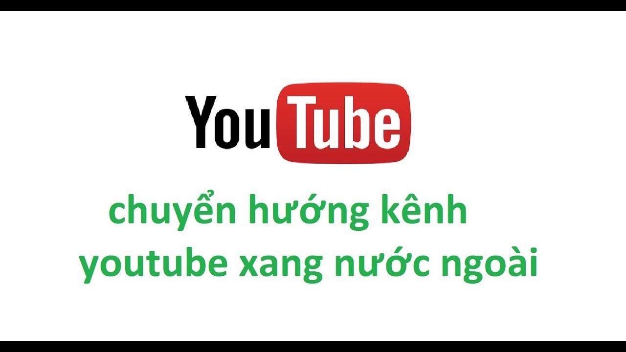 chuyên hướng LƯỢT XEM youtube SANG nước ngoài dễ dàng
