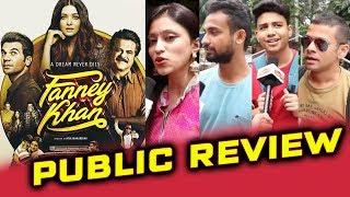 Fanney Khan - PUBLIC REVIEW   Good Enjoyable Movie   Anil Kapoor, Aishwarya, Rajkumar, Pihu