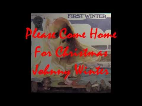 Please Come Home For Christmas Johnny Winter