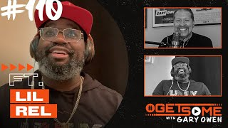 Lil Rel Howery | #GetSome with Gary Owen Ep. 110