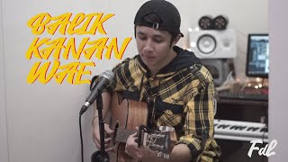 Download BALIK KANAN WAE - FADHILGARNUK COVER