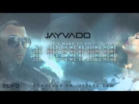 Jayvado - Hold On, We're Going Home [Drake Cover]