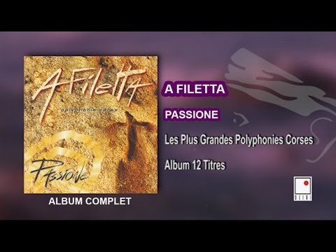 A Filetta - Passione - 12 Titres - Album Complet - Les Plus Grandes Polyphonies Corses
