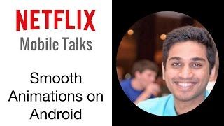 Netflix Mobile Talks - Smooth Animations on Android