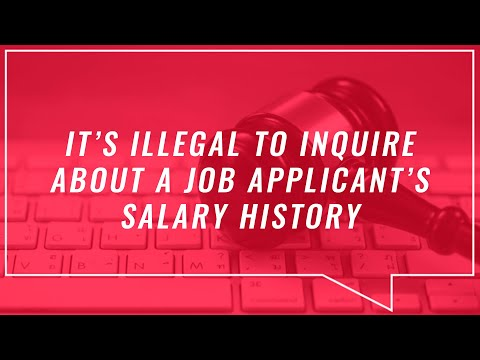 Tutorial: It's Illegal to Inquire About a Job Applicant's Salary History - How To Start a...
