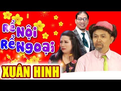 Hài Xuân Hinh   Rể Nội Rể Ngoại   Hài Tết Xuân Hinh, Thanh Thanh Hiền, Quang Thắng Mới Nhất 2019