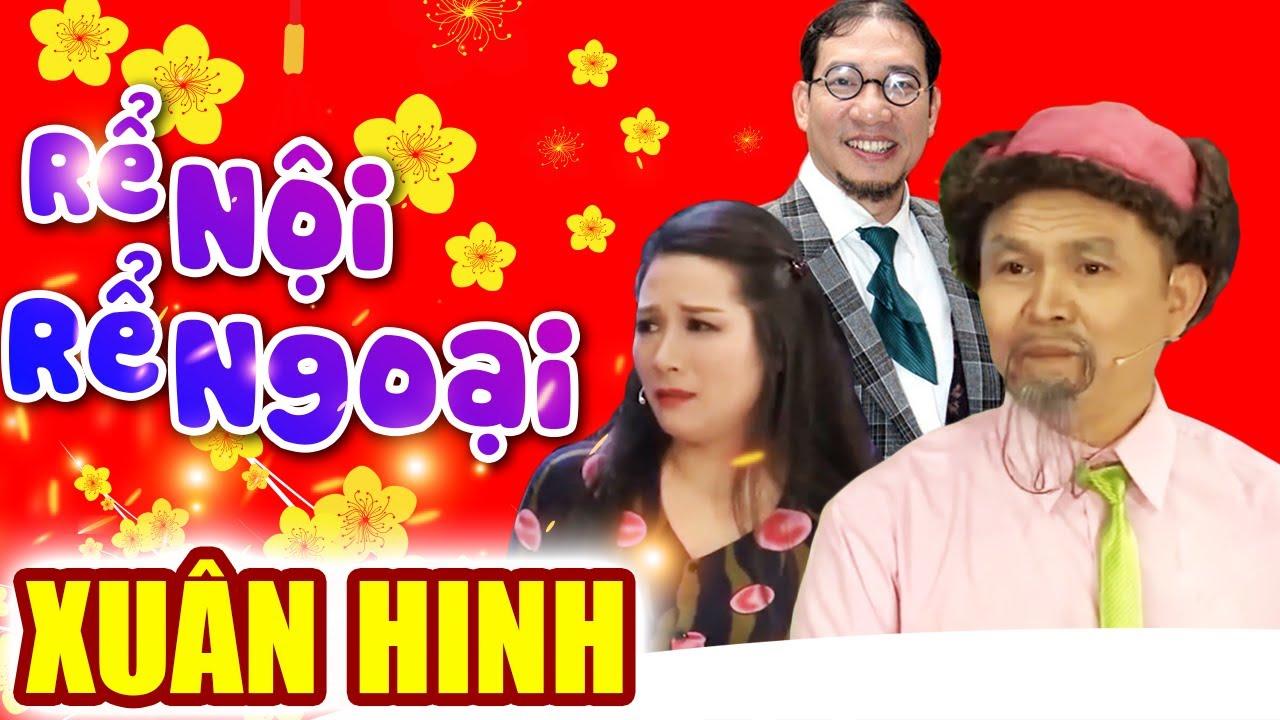 Hài Xuân Hinh | Rể Nội Rể Ngoại | Hài Tết Xuân Hinh, Thanh Thanh Hiền, Quang Thắng Mới Nhất 2019