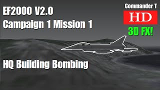 EF2000 V2.0 Campaign 1 Mission 1 HQ Bombing 1080HD [Episode 4]