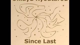 Okiayu Ryoutarou - Since Last Goodbye