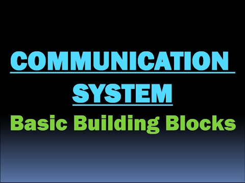 Communication System (Basic building blocks) [HD]