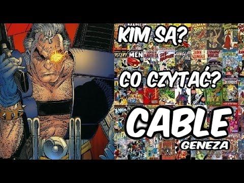 """Cable: Geneza - Czyli klony i podróże w czasie - """"Kim są? Co czytać?"""". Odcinek 17."""