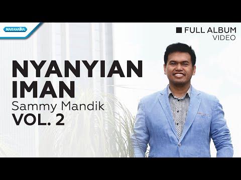 KemulianMu Datanglah - Sammy Mandik (Video full album)