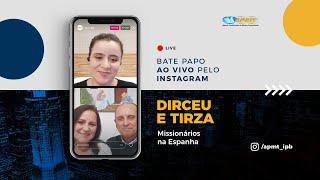 LIVE APMT com Dirceu e Tirza | Missionários na Espanha