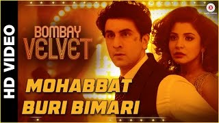 Mohabbat Buri Bimari (Full Video Song) | Bombay Velvet