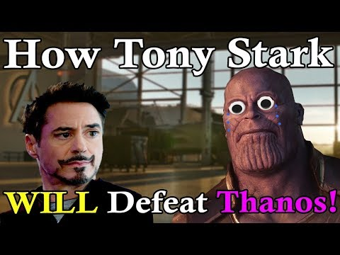 How Tony Stark WILL Defeat Thanos In Avengers Endgame