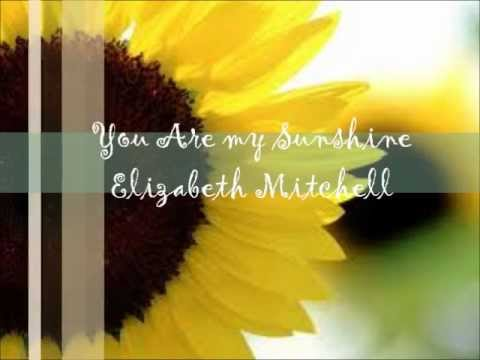 Elizabeth Mitchell - You Are My Sunshine Lyric Video