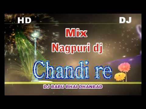 CHANDNI RE NAGPURI DJ MIX BABU BHAI DHANBAD