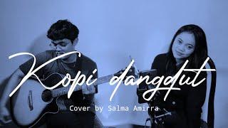 Kopi Dangdut - inul daratista (cover by Salma Amirra)