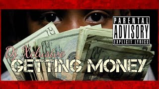 GETTING MONEY ~ DJ XCLUSIVE G2B (Audio) Produced By Brazen1Beats