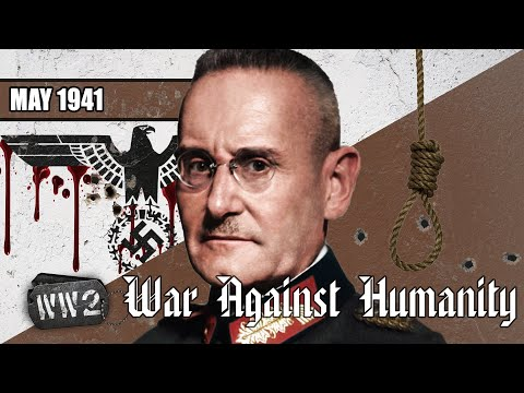 The Wehrmacht's License To Kill The Innocent - War Against Humanity 012 - May 1941