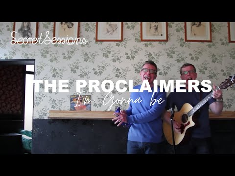 The Proclaimers - I'm Gonna Be (500 Miles) - Secret Sessions