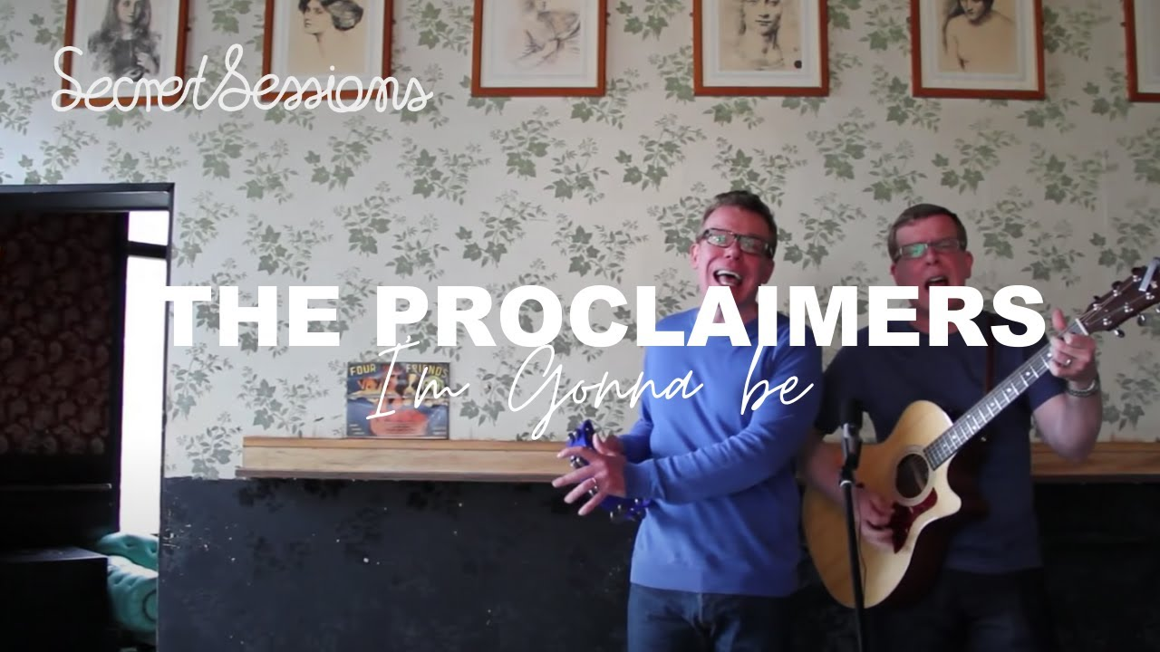 The Proclaimers Im Gonna Be 500 Miles Secret Sessions Chords