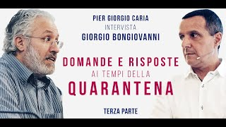 Pier Giorgio Caria intervista Giorgio Bongiovanni - DOMANDE E RISPOSTE AI TEMPI DELLA QUARANTENA