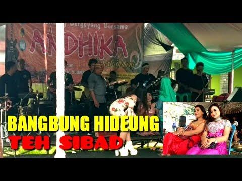 TEH SIBAD // BANGBUNG HIDEUNG // ANDHIKA ENTERTAIMENT MAJALENGKA