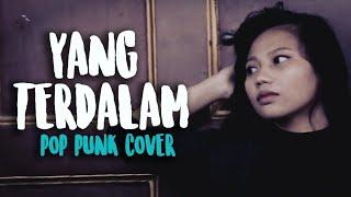 YANG TERDALAM - PETERPAN (COVER POP PUNK SUPER ROMANTIC)