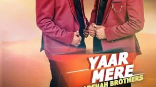 Yaar mere apna song 29  may -2019  chainl searhble pliz all