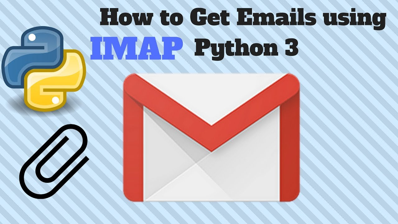 How to Read Emails using IMAP Download Attachments Python 3 for Beginners  2018