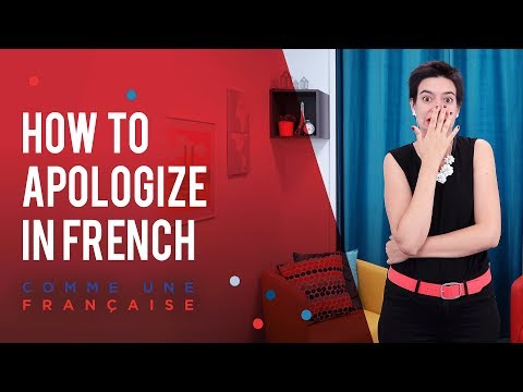 """How To Say """"I'm Sorry"""" In French (and Forgive Others) : Apologize Like You Mean It"""