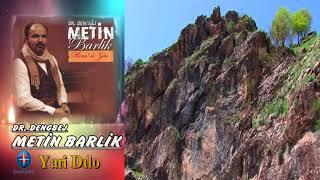 Dengbej, Metin Barlık Yari Dilo - Kürtçe Dertli Türküler 2017 - Hepsi Özenle Seçilmis
