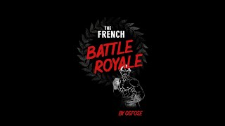 The French Battle Royale - Version longue