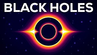 Black Holes Explained - From Birth to Death