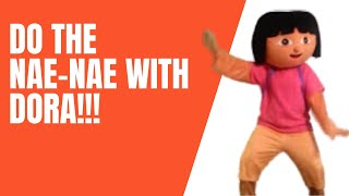 HOW TO NAE NAE DANCE with DORA ???