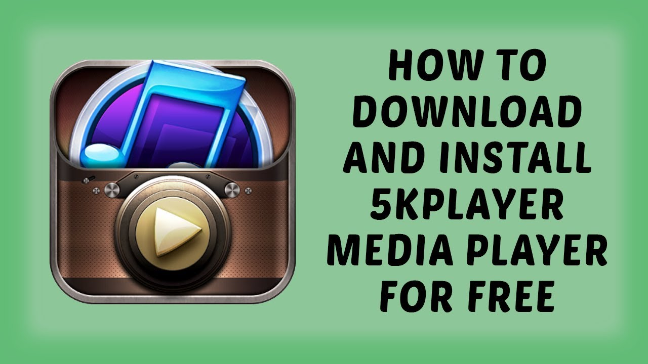 How To Download And Install 5KPlayer Media Player For FREE | 5kplayer  Tutorials In Hindi