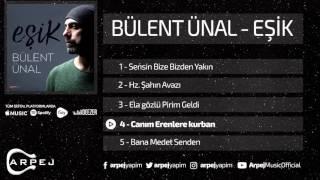 Bülent Ünal - Canım Erenlere Kurban ( Official Audio )
