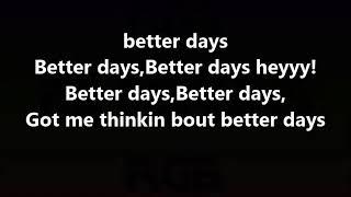 2  pac better days (feat skyler grey)lyrics