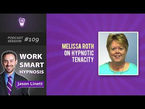 Work Smart Hypnosis #109 – Melissa Roth on Hypnotic Tenacity
