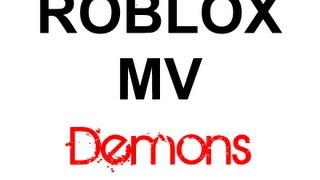 Roblox MV: Demons (Imagine Dragons)