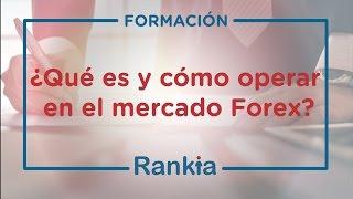 ¿Qué es y cómo operar en el mercado Forex?