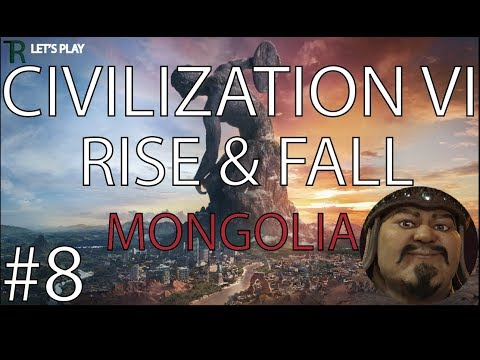 Let's Play Civilization 6 Rise and Fall- Mongolia - Ep.8