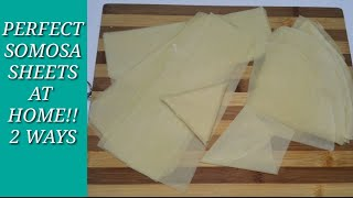 How to make samosa sheets at home ( 2 ways ) | How to make perfect samosa sheets in oven and on tawa