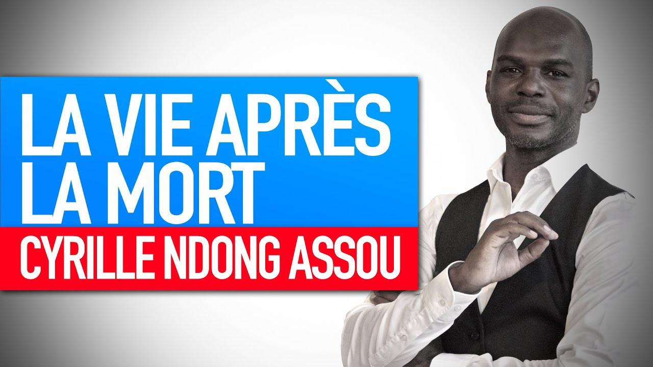 Chronique spirituelle : La vie après la mort (Cyrille Ndong Assou)