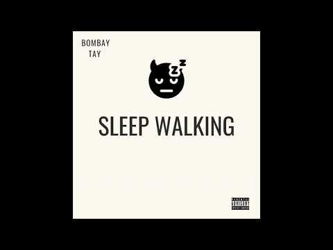 Bombay Tay - Sleep Walking (Official Audio)